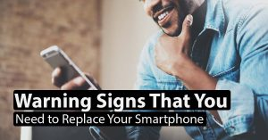 Warning Signs That You Need to Replace Your Smartphone